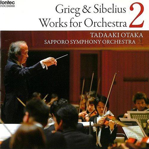 Grieg & Sibelius Works for Orchestra 2 Tadaaki Otaka Sapporo Symphony Orchestra