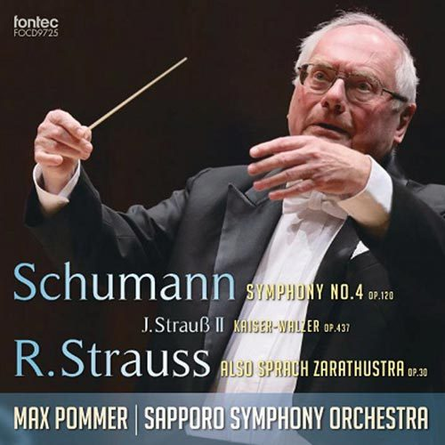 Schumann Symphony No. 4 / J. StaussII Kaiser-Walzer / R. Strauss Also sprach zarathustra Max Pommer Sapporo Symphony Orchestra