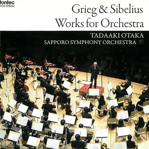 Grieg & Sibelius Works for Orchestra Tadaaki Otaka Sapporo Symphony Orchestra